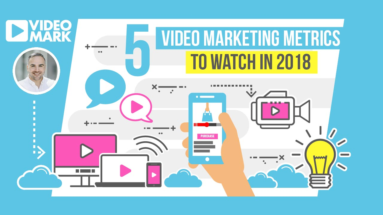 3 Videomarketing Metrics To Watch in 2018