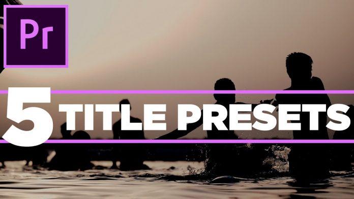 5 Free Title Presets For Adobe Premiere Pro